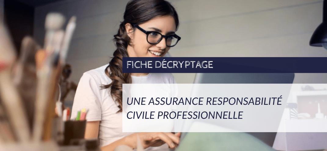 Décryptage - Assurance responsabilité civile professionnelle