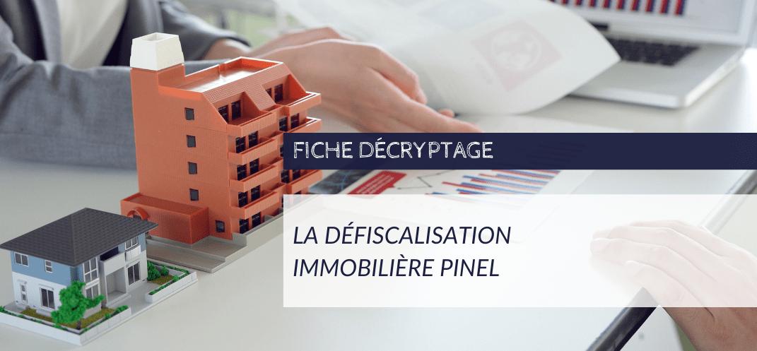 Décryptage CNCEF - La défiscalisation Immobilière Pinel