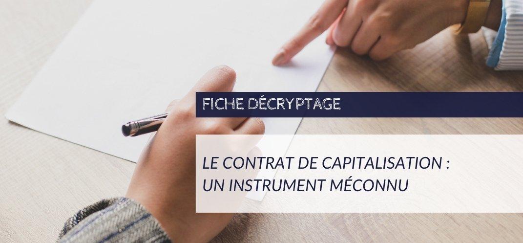 Le contrat de capitalisation : un instrument méconnu - Fiche Décryptage CNCEF Assurance